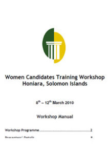Training Manual: Solomon Islands Women Candidates Training Workshop 2010