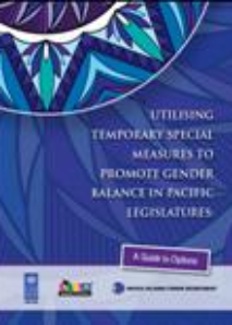 Utilising Temporary Special Measures To Promote Gender Balance in Pacific Legislatures: A Guide to Options