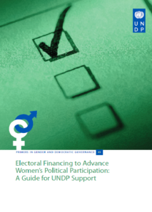 Electoral Financing to Advance Women's Political Participation: A Guide for UNDP Support